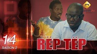 Série - Rep Tep - Saison 2 - Episode 14 (MBR)
