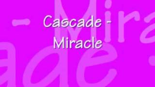 Watch Cascade Miracle video