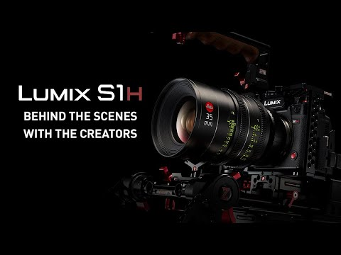 LUMIX S1H – Go Behind The Scenes With Our Video Creators