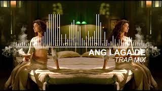 Ang Laga De Re (Trap Mix by 7bucks) - Ramleela