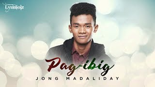 Jong Madaliday Pag-ibig Lyrics.mp3