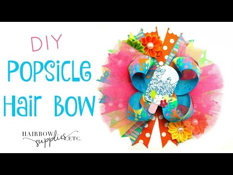 DIY Popsicle Hair Bow Tutorial - Summer Hair Bow - Hairbow Supplies, Etc.