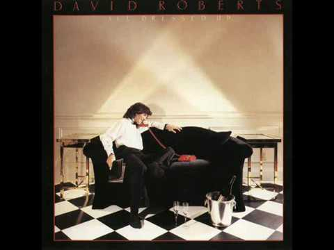 David Roberts ~ All Dressed Up (1982) Re.2006 - (Vocal, Arena Rock, Ballad) - FullAlbum