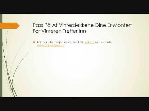 Pass På At Vinterdekkene Dine Er Montert Før Vinteren Treffer Inn