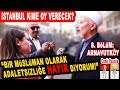 En Koyu AK Partililerin Yaşadığı Arnavutköy'de Sorduk! İstanbul Seçim Anketi 8. Bölüm: Arnavutköy