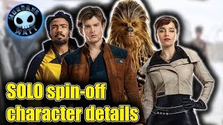 Let's discuss the characters of SOLO: A STAR WARS STORY