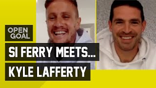 Si Ferry Meets... Kyle Lafferty