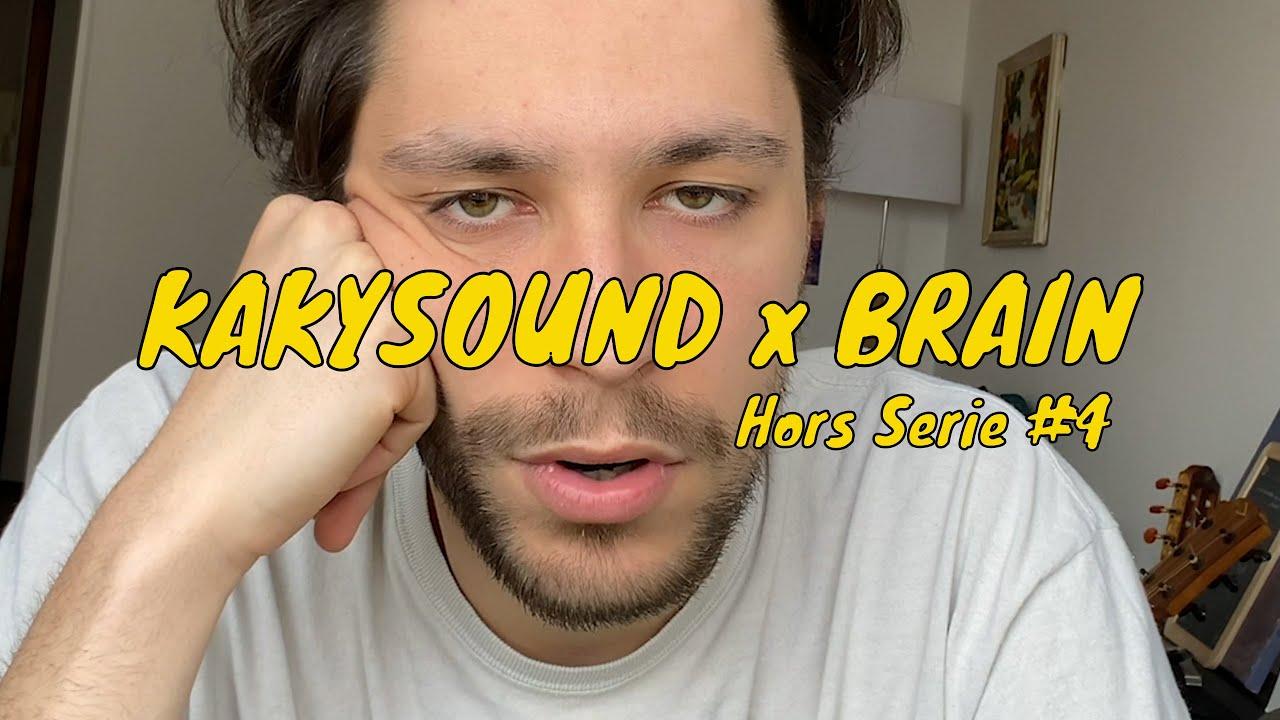 KAKYSOUND x BRAIN - Hors Série #4