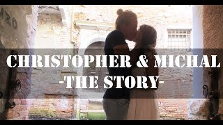 Christopher and Michal - the story