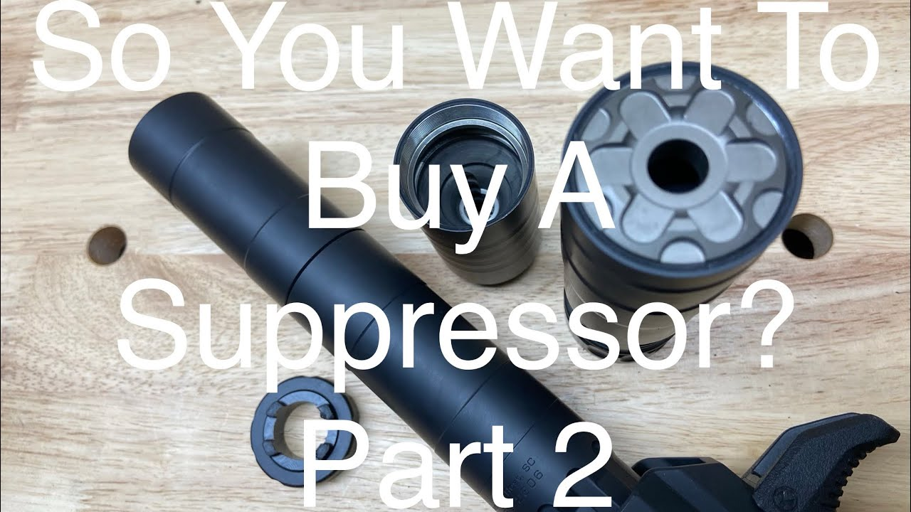 So You Want To Buy A Suppressor?...Part 2 #Suppressors #2AStrong