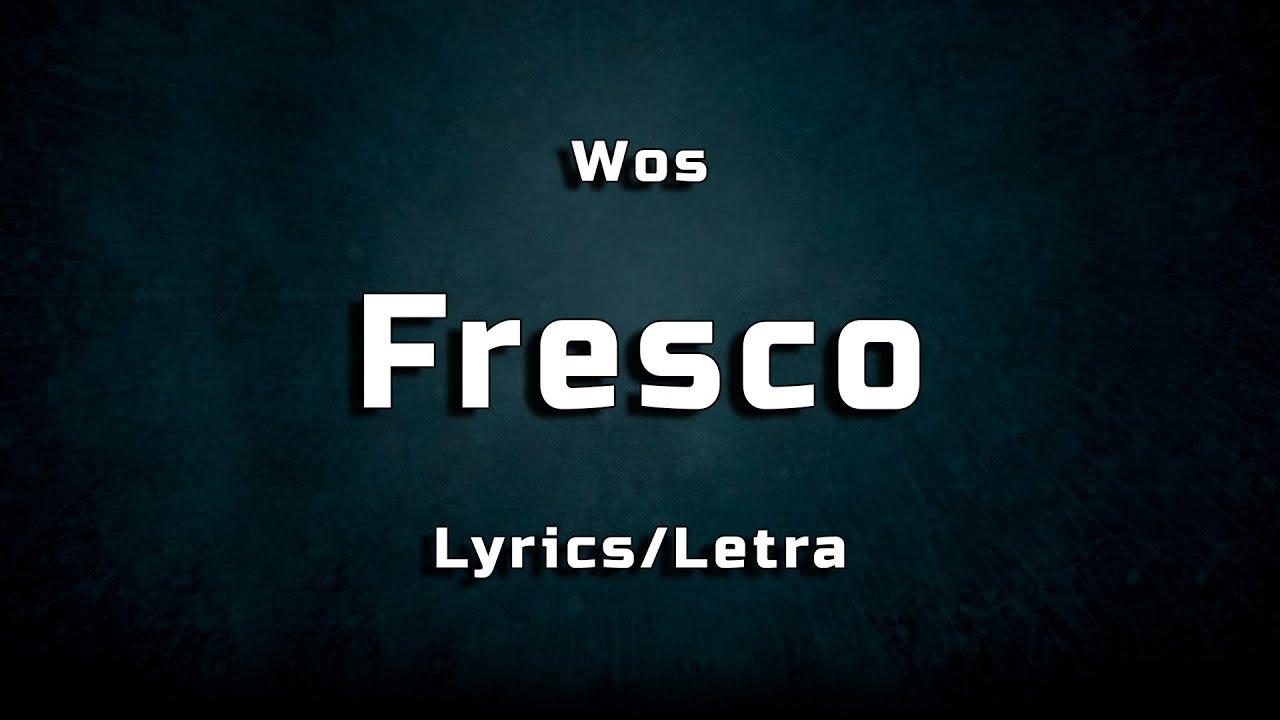 Wos Fresco Lyrics