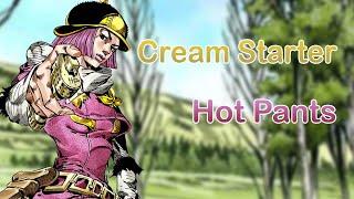 Cream Starter - Hot Pants (JJBA Musical Leitmotif)