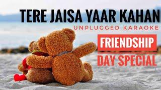 Tere Jaisa Yaar Kahan | Unplugged Karaoke | Kishor Kumar | Amitabh Bachchan | Rahul Jain | Yaarana