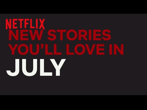 New to Netflix US  July  Netflix