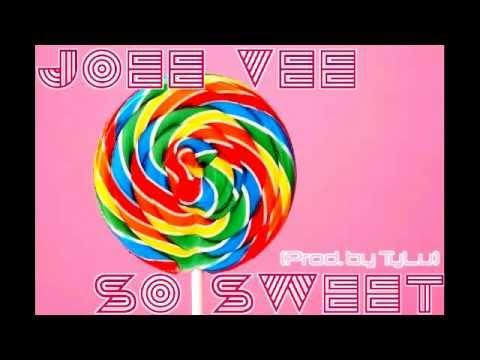 Joee Vee - So Sweet (Prod. by TyLu)
