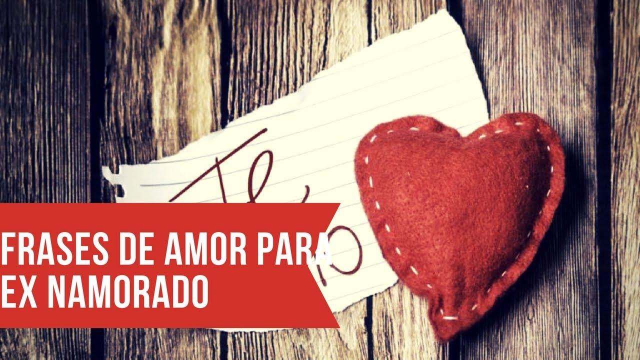 Frases De Amor Para Ex Namorado Voltar Apaixonado Youtube