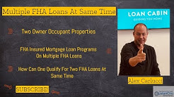 Multiple FHA Loans At Same Time HUD Mortgage Guidelines