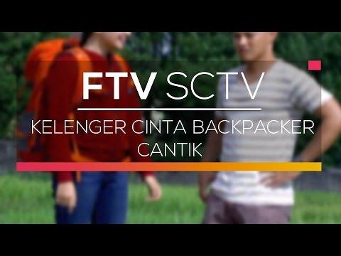 FTV SCTV - Kelenger Cinta Backpacker Cantik