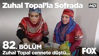 Zuhal Topal cennete düştü... Zuhal Topal'la Sofrada 82. Bölüm