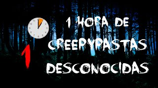 1 Hora de Creepypastas Desconocidas (Especial 100 subs)