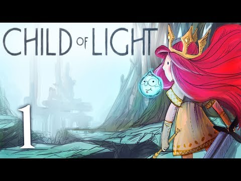Child of Light Part 1  Now Take Flight, Child of Light