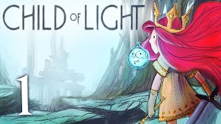 Child of Light [Part 1] - Now Take Flight, Child of Light