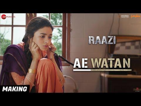 Ae Watan - Making   Raazi   Alia Bhatt   Arijit Singh   Shankar Ehsaan Loy   Gulzar
