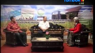 Dialog Bincang Hangat Lombok TV - BMKG Stasiun Klimatologi Kediri NTB Episode 1 Part 1
