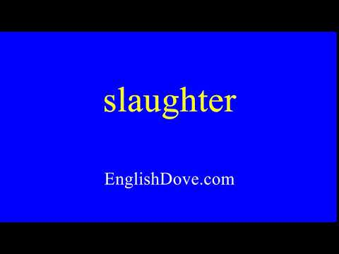 How to pronounce slaughter in American English.