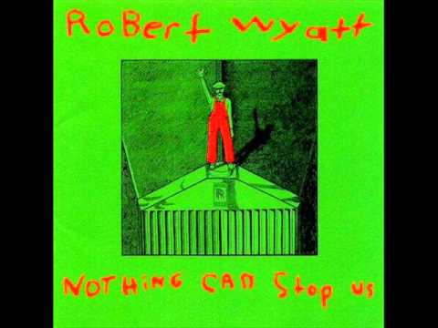 Robert Wyatt   Trade union