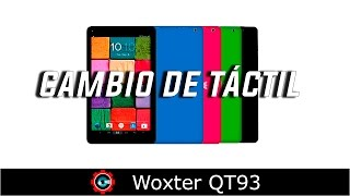 Cambiar táctil a Woxter QT93