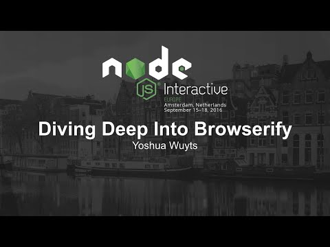 Diving Deep Into Browserify - Yoshua Wuyts