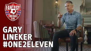 Gary Lineker picks his #One2Eleven - The Fantasy Football Club