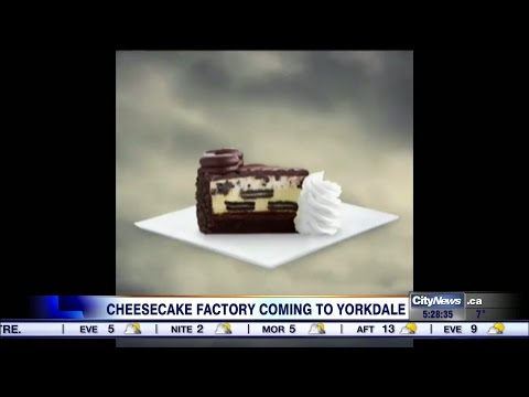 Video: Cheesecake Factory coming to Toronto