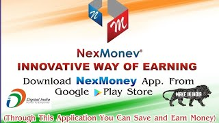 NexMoney Application innovative way of earning 9084026111 screenshot 2
