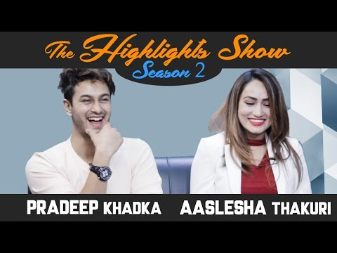 Actors PRADEEP KHADKA & AASLESHA THAKURI @ THE HIGHLIGHTS SHOW | Season 2 | Ep. 16 | PREM GEET 2