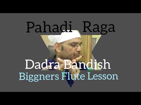 पहाड़ी राग । Pahadi Raga । Dadra । Biggners Flute Lesson | Anjani Kumar Gupta