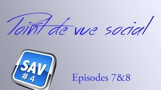 Point de vue social : SAV #4 (épisodes 7&8) thumbnail
