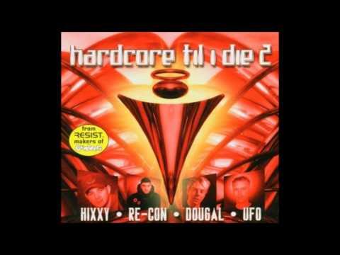 Hardcore Til I Die 2  - Hixxy & Re-Con Mix
