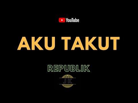 REPUBLIK - AKU TAKUT // KARAOKE POP INDONESIA TANPA VOKAL // LIRIK