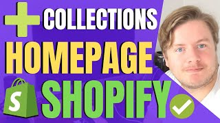 How To Add Collections To Homepage Shopify 2019