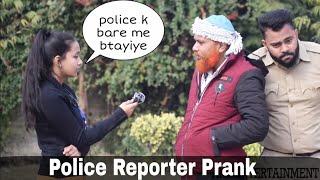 fake reporter police prank | ANS Entertainment | 2020 Prank in INDIA latest