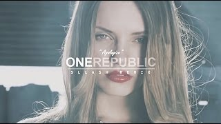 OneRepublic - Apologize (Sllash Remix)