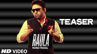 Raula (Song Teaser) Mangi Mahal | Releasing 17 March 2015