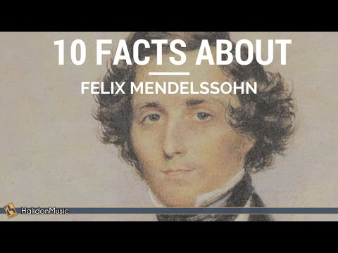 10 Facts about Felix Mendelssohn  Classical Music History