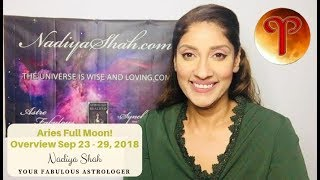 Aries Full Moon! Passion, Balance & Success Sept 23-29 2018 Astrology Horoscope