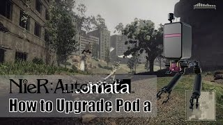 Nier Automata: Upgrading Pod a from level one to Max level