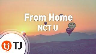 Download lagu [TJ노래방] From Home - NCT U / TJ Karaoke