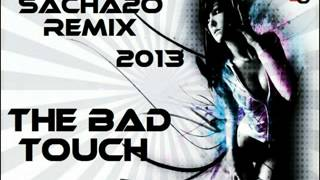 Sacha2o - The Bad Touch ( 2013 House Remix ) HD Sound