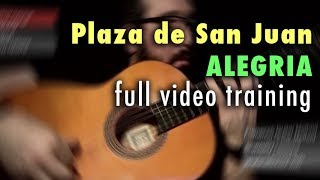 Plaza de San Juan (Alegria) by Paco de Lucia - Full Video Training - Annotations